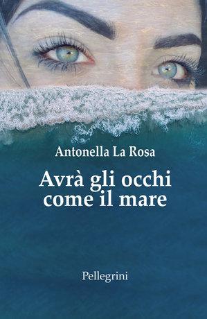 Avrà gli occhi come il mare - Antonella La Rosa